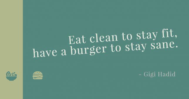 Eat clean to stay fit, have a burger to stay sane