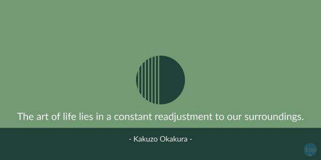 The art of life lies in a constant readjustment to our surroundings. - Kakuzo Okakura