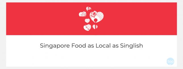 Singapore Food that is as Local as Singlish
